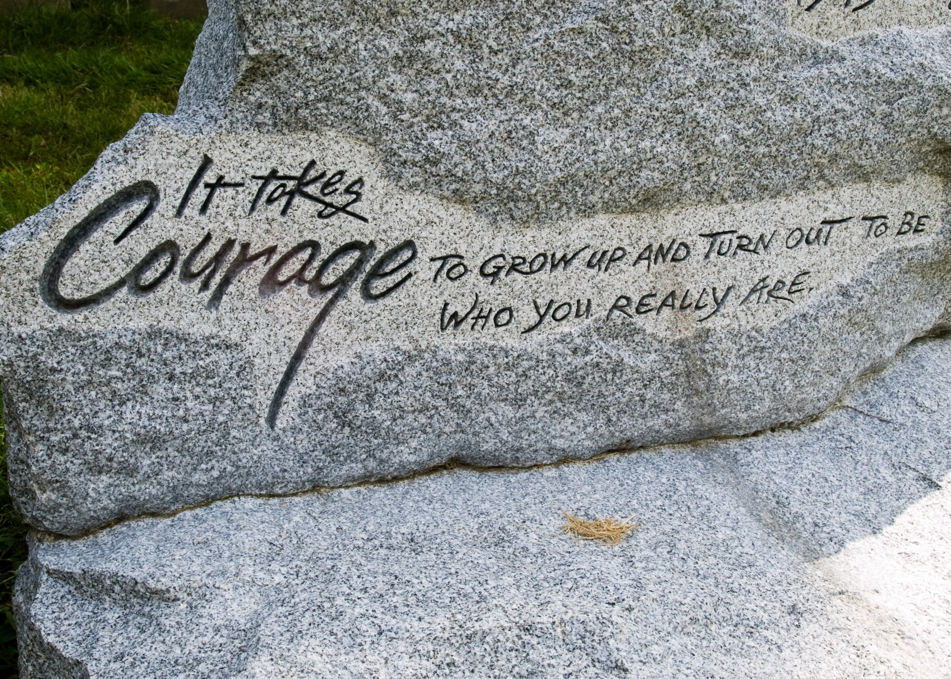It takes courage to grow up and turn out to be who you really are - glaube an Dich
